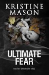 Ultimate Fear - Kristine Mason