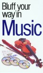 The Bluffer's Guide to Music: Bluff Your Way in Music - Peter Gammond