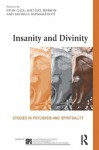 Insanity and Divinity: Studies in Psychosis and Spirituality (The International Society for Psychological and Social Approaches to Psychosis Book Series) - John Gale, Michael Robson, Georgia Rapsomatioti