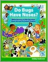 Do Bugs Have Noses? - Debby Anderson