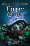 Lockwood & Co., Book Five The Empty Grave - Jonathan Stroud