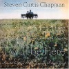 I Will Be Here [With CD] - Steven Curtis Chapman, Mary Beth Chapman
