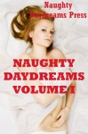 NAUGHTY DAYDREAMS VOLUME ONE (Twenty-Five Explicit Erotica Stories) - VERONICA HALSTEAD, DEBBIE BROWNSTONE, JANE KEMP, NANCY BROCKTON, DP BACKHAUS