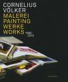 Cornelius Volker: Paintings 1990-2010 - Stephan Berg