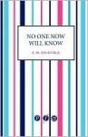 No One Now Will Know - E.M. Delafield
