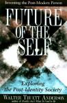 The Future of the Self - Walter Truett Anderson