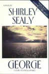 George: A Story of Love and Divorce - Shirley Sealy