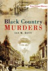 Black Country Murders - Ian M. Bott