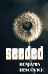 Seeded: Flash Fried Fiction - Benjamin Descovich