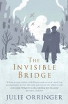By Julie Orringer - The Invisible Bridge (Reprint) (12/26/10) - Julie Orringer