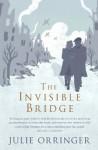 By Julie Orringer - The Invisible Bridge (Reprint) (12/26/10) - Julie Orringer