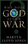 Why Does God Allow War? - D. Martyn Lloyd-Jones