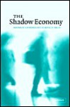 The Shadow Economy: An International Survey - Friedrich Schneider, Dominik H. Enste