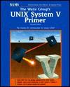The Waite Group's Unix System V Primer (The Waite Group) - Mitchell Waite, Stephen Prata, Donald Martin
