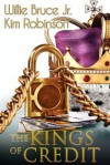 The Kings of Credit - Willie Bruce Jr., Kim Robinson