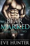 Bear Marked: BBW Paranormal Shape Shifter Romance (Bear Force Book 2) - Eve Hunter