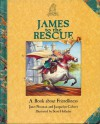 James to the Rescue: A Book about Friendliness - Janet Noonan, Jacquelyn Calvert, Scott Holladay