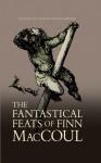 The Fantastical Feats of Finn MacCoul - Norah Montgomerie, Julian Brooks