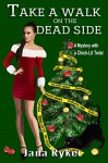 Take a Walk on the Dead Side (Macey Malloy Mysteries with a Chick-Lit Twist Book 2) - Jada Ryker