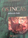 Os Incas, Senhores dos Andes (As Grandes Civilizações) - Various