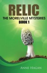 Relic: The Morelville Mysteries - Book 1 (Volume 1) - Anne Hagan