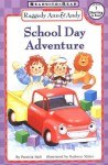 Raggedy Ann & Andy School Day Adventure - Patricia Hall, Kathryn Mitter