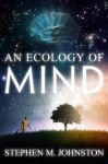 An Ecology of Mind - Stephen Johnston