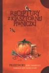 Receptury z klasztornej piwniczki. Przetwory, soki, kompoty, marmolady, konfitury - Jacek Kowalski