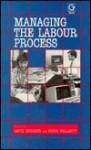 Managing the Labour Process - David Knights, Hugh Willmott