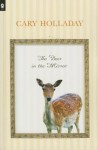 The Deer in the Mirror - Cary Holladay