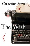 The Wish - Catherine Stovall