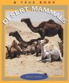 Desert Mammals (True Books: Animals) - Elaine Landau