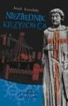 Niezbędnik krzyżowca. Pieśni i opowieści krucjatowe - Jacek Kowalski