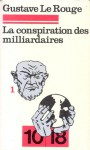 La conspiration des milliardaires 1 - Gustave Le Rouge, Gustave Guitton