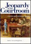 Jeopardy in the Courtroom: A Scientific Analysis of Children's Testimony - Stephen J. Ceci