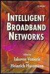 Intelligent Broadband Networks - Iakovos Venieris, Heinrich Hussmann