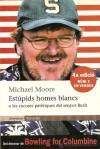 Estúpids homes blancs - Michael Moore