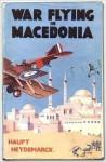 War Flying in Macedonia - Haupt Heydemarck, Claud W. Sykes