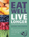 Eat Well Live Longer - Michael van Straten