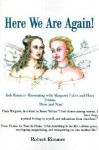 Here We Are Again!: Bob Rimmer--Resonating with Margaret Fuller and Flora Tristan, Then and Now! - Robert H. Rimmer
