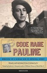 Code Name Pauline: Memoirs of a World War II Special Agent (Women of Action) - Pearl Witherington Cornioley, Kathryn J. Atwood