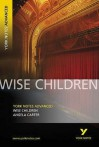 Wise Children (York Notes Advanced) - Michael Duffy, York Notes, Angela Carter