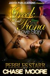 Greek and Fiona: A Love Story - Pebbles Starr, Chase Moore