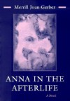 Anna in the Afterlife - Merrill Joan Gerber
