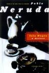 Isla Negra: A Notebook / A Bilingual Edition - Pablo Neruda
