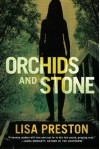 Orchids and Stone - Lisa Preston