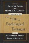 The Value of Psychological Treatment: The Collected Papers of Nicholas A. Cummings - Janet L. Cummings, J. Lawrence Thomas, Nicholas A. Cummings