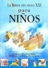Biblia Del Siglo Xxi Para Ninos: The 21st Century Children's Bible (Spanish Edition) - Stephanie Jeffs, Derek Williams