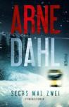 Sechs mal zwei: Kriminalroman (Berger & Blom 2) - Arne Dahl, Kerstin Schöps