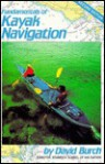 Fundamentals of Kayak Navigation (2nd Edition) - David Burch